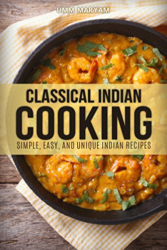 Classical indian cooking simple easy and unique indian recipes classical indian cooking simple easy and unique indian recipes indian cookbook forumfinder Choice Image