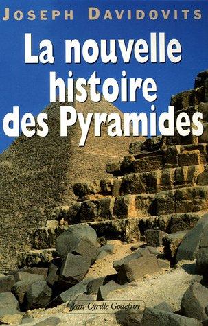 La nouvelle histoire des Pyramides d'Egypte par Joseph Davidovits