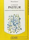 La strada di Pasteur. Storia di una rivoluzione scientifica