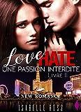 Love Hate / [Livre 2 Une Passion Interdite]: (New Romance)