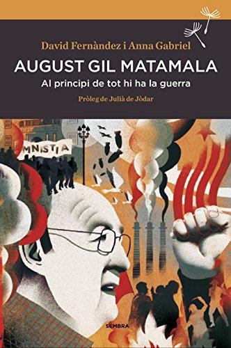 August Gil Matamala: Al principi de tot hi ha la guerra por David Fernàndez