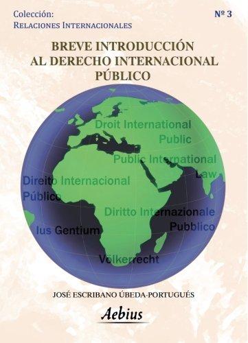 Breve introducción al derecho internacional público por José Escribano Ubeda-Portugués