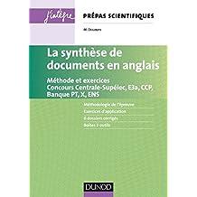 La synthèse de documents en anglais : Méthode et exercices. Concours Centrale-supélec, E3a, CCP, Banque PT, X et ENS (Concours Ecoles d'ingénieurs)