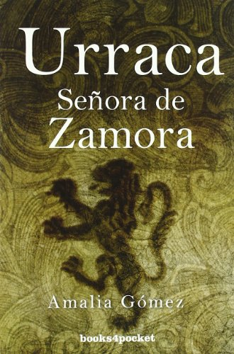 Urraca. Señora de Zamora (Narrativa (books 4 Pocket))