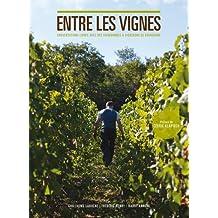 Entre les vignes : Conversations libres avec des vigneronnes et vignerons de Bourgogne