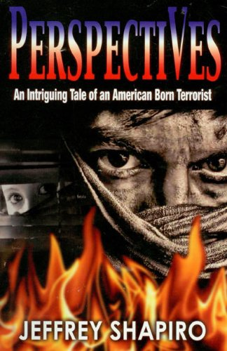 Perspectives, An Intriguing Tale of an American Born Terrorist