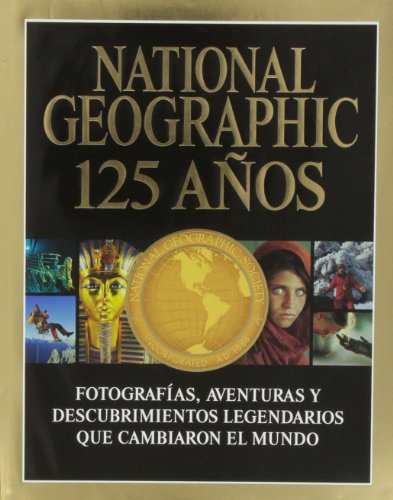 National Geographic. 125 Años (NATGEO GENERAL)