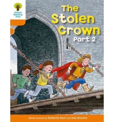 [(Oxford Reading Tree: Level 6: More Stories B: the Stolen Crown Part 2)] [ By (author) Roderick Hunt ] [January, 2011]