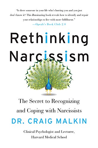 Rethinking Narcissism: The Secret to Recognizing and Coping with Narcissists por Dr Craig Malkin