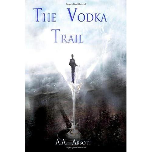 The Vodka Trail: Volume 2 (The Trail Series) by AA Abbott (2016-07-23)