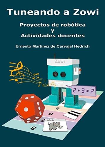 Tuneando a Zowi - Proyectos de Robótica y Actividades docentes por Ernesto Martínez de Carvajal Hedrich