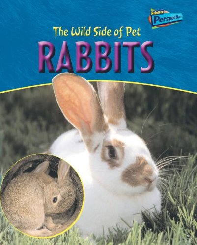The Wild Side of Pet Rabbits (Raintree Perspectives)