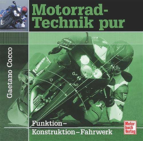 Motorrad-Technik pur: Funktion - Konstruktion - Fahrwerk