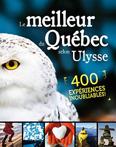 Le meilleur du Québec selon Ulysse par Collectif
