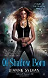 Of Shadow Born (Novel of the Shadow World)