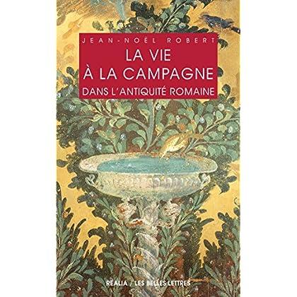 La Vie à la campagne dans l'Antiquité romaine (Realia t. 19)