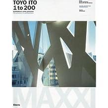 Toyo Ito: 1 to 200: The Process in Architecture