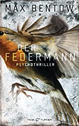 Der Federmann: Ein Fall für Nils Trojan 1 - Psychothriller (Kommissar Nils Trojan)