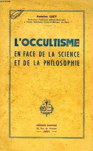 L'occultisme en face de la science et de la philosophie.
