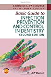 Basic Guide to Infection Prevention and Control in Dentistry (Basic Guide Dentistry)