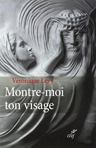 Montre-moi ton visage par Véronique Lévy