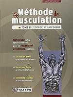 Méthode de musculation - L'espace stratégique - Optimisez votre fonctionnement pour un rendement athlétique supérieur de Olivier Lafay
