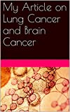 My Article on Lung Cancer and Brain Cancer (English Edition) - Dr.XYZ