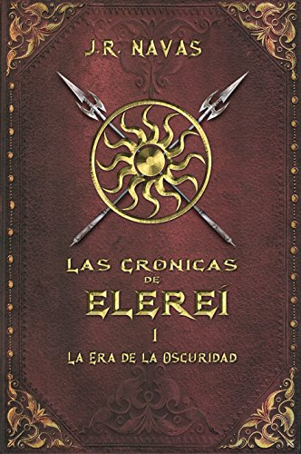 Las Crónicas de Elereí 1: La Era de la Oscuridad