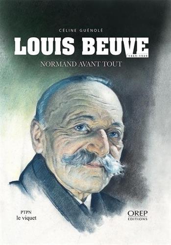 Louis Beuve - Normand avant tout