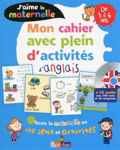 J'aime la maternelle - Mon cahier avec plein d'activités d'anglais 3-6 ans + CD