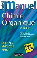 Mini manuel de Chimie organique - 3e édition - Cours + Exercices de Pierre Krausz