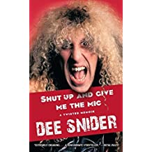 Shut Up and Give Me the Mic by Snider, Dee (2013) Paperback