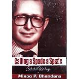 CALLING A SPADE A SPADE: Selected Writings of Minoo P.Bhandara (English Edition)