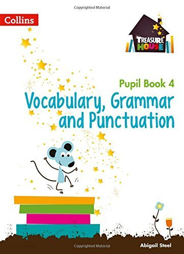 Treasure House Year 4 Vocabulary, Grammar and Punctuation Pupil Book (Treasure House)