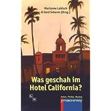Was geschah im Hotel California?
