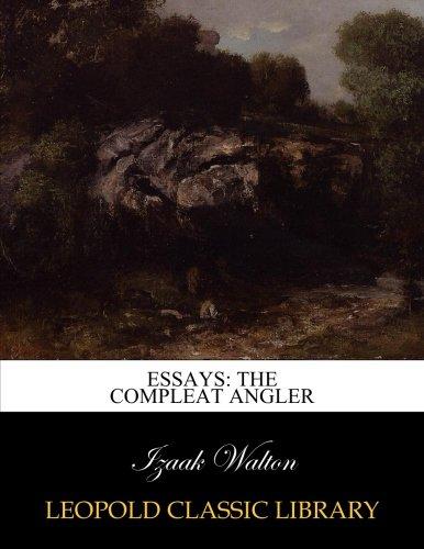 Essays: The compleat angler por Izaak Walton