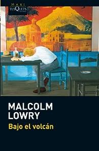 Bajo El Volcán par Malcolm Lowry
