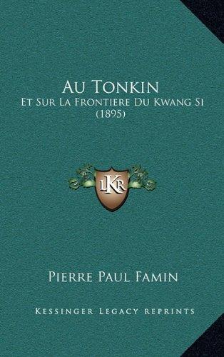 Au Tonkin: Et Sur La Frontiere Du Kwang Si (1895)
