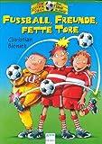 Fußball, Freunde, fette Tore - Das Kicker-Team - Drei Romane in einem Band - Christian Bieniek
