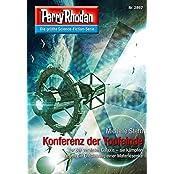 "Perry Rhodan 2897: Konferenz der Todfeinde (Heftroman): Perry Rhodan-Zyklus ""Sternengruft"" (Perry Rhodan-Erstauflage)"