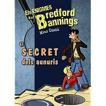 El secret dels aunuris (Llibres Infantils I Juvenils - Diversos - Els Enigmes D'En Bredford Bannings)
