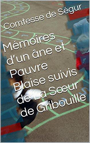 En ligne Mémoires d'un âne et Pauvre Blaise suivis de La Sœur de Gribouille pdf, epub ebook