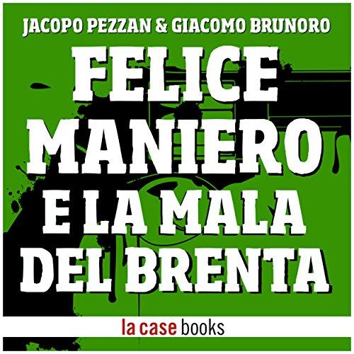 Felice Maniero e la Mala del Brenta  Audiolibri