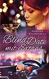 Blind Date mit Extras - Liebesroman von Marleen Reichenberg