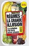 Régimes - La grande illusion - La solution est dans votre intestin