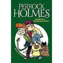 Elemental, querido Gatson (Serie Perrock Holmes 3)