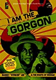 I Am The Gorgon - Bunny 'striker' Lee And The Roots Of Reggae [DVD]