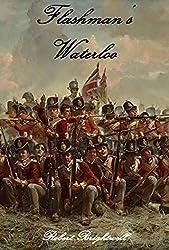 Flashman's Waterloo (Adventures of Thomas Flashman Book 6)