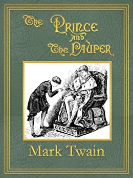 The Prince and the Pauper: Illustrated Edition (Digitally Retouched, Unabridged, Table of Contents) (English Edition) von [Twain, Mark]