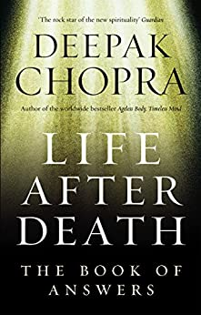 Life After Death: The Book of Answers by [Chopra, Deepak]